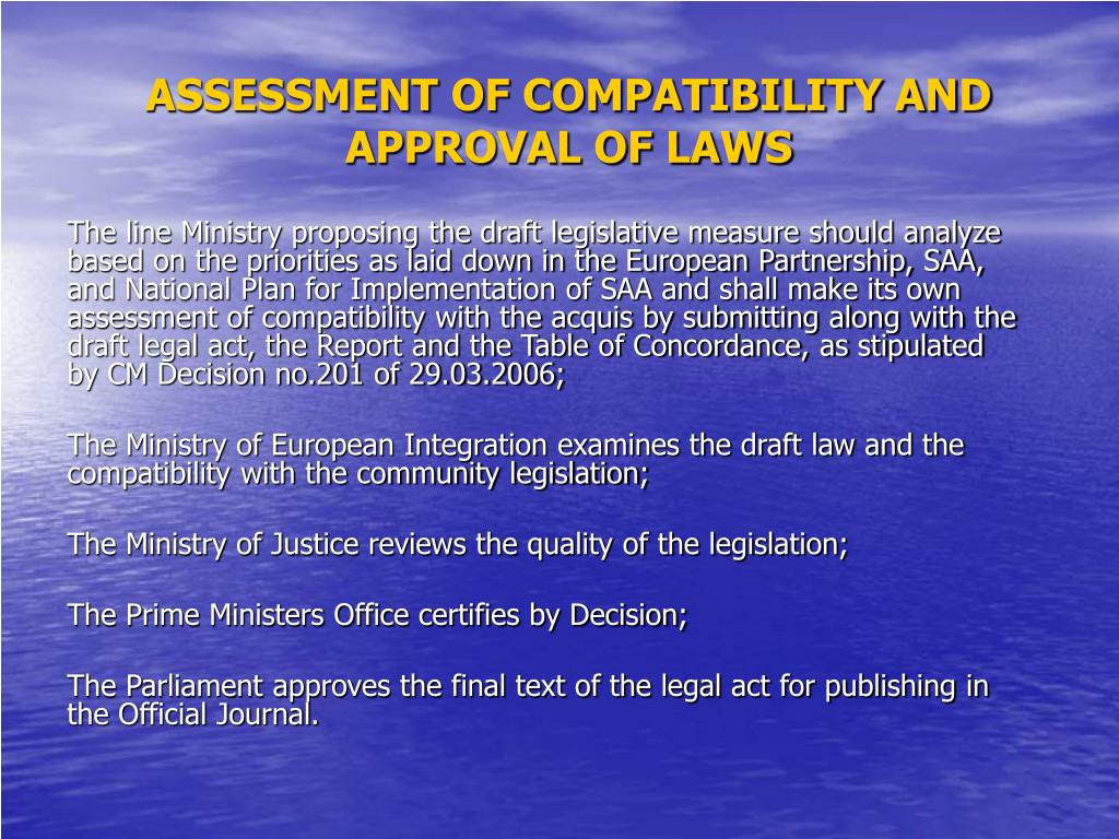 ASSESSMENT OF COMPATIBILITY AND APPROVAL OF LAWS