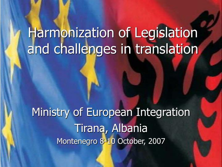 Harmonization of legislation and challenges in translation