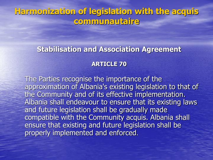 Harmonization of legislation with the acquis communautaire