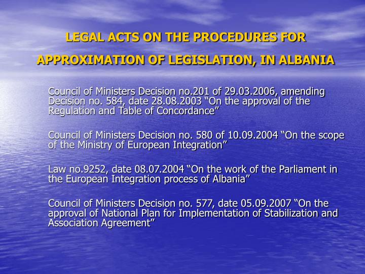 Legal acts on the procedures for approximation of legislation in albania l.jpg