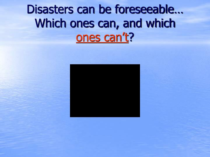 Disasters can be foreseeable…