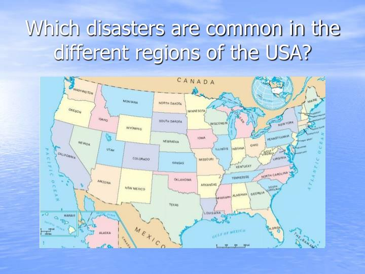 Which disasters are common in the different regions of the USA?