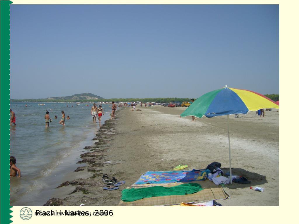 Plazhi i Nartes, 2006