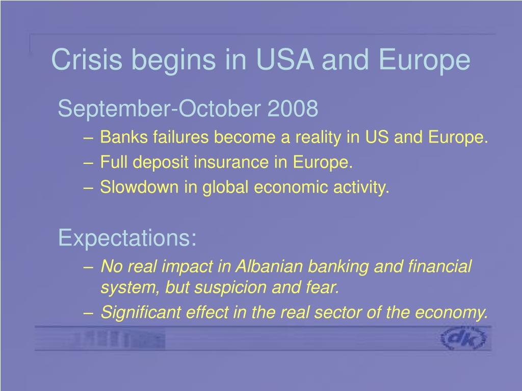 Crisis begins in USA and Europe