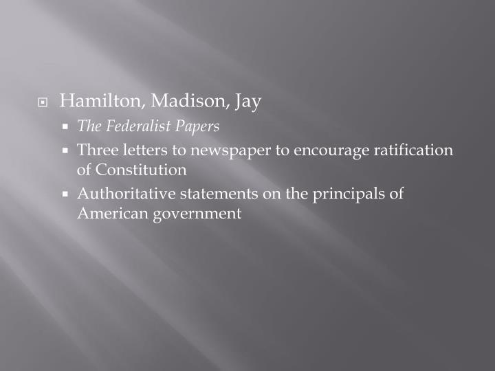 Hamilton, Madison, Jay