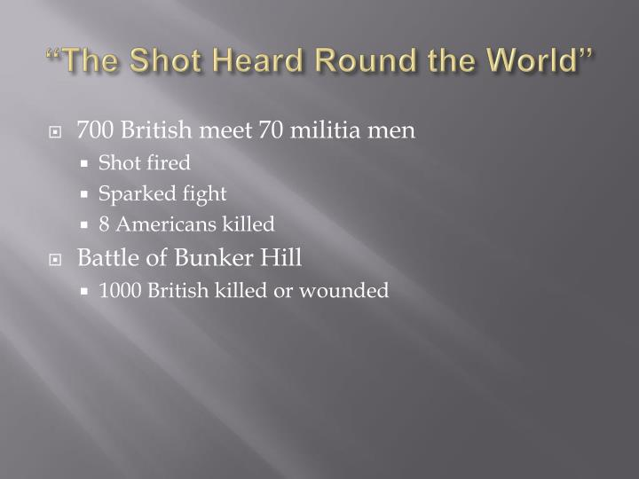 """The Shot Heard Round the World"""