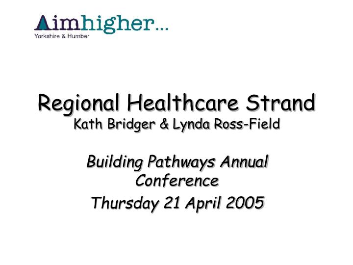 Regional healthcare strand kath bridger lynda ross field