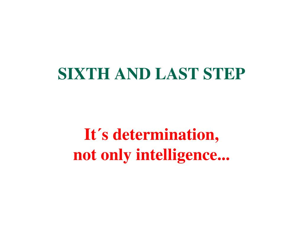 SIXTH AND LAST STEP