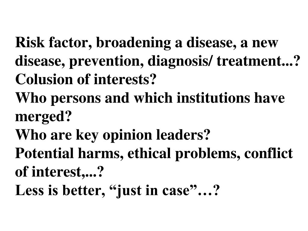 Risk factor, broadening a disease, a new disease, prevention, diagnosis/ treatment...?