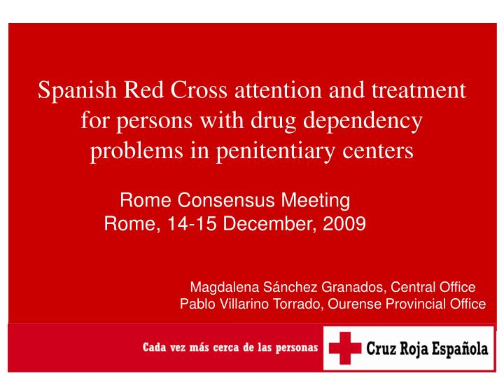 Spanish Red Cross attention and treatment for persons with drug dependency problems in penitentiary ...