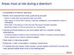 areas most at risk during a downturn