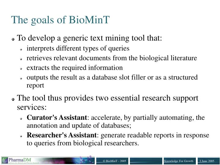The goals of BioMinT
