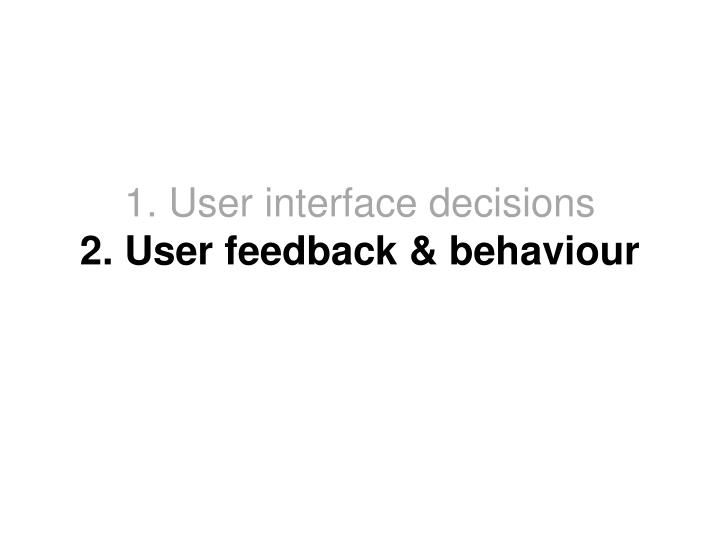 1. User interface decisions