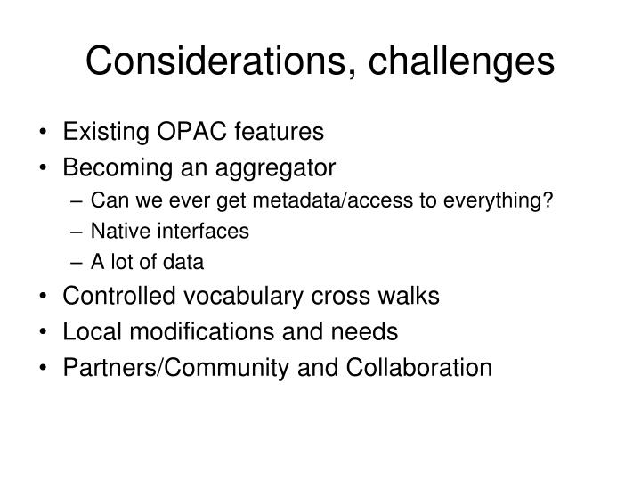 Considerations, challenges