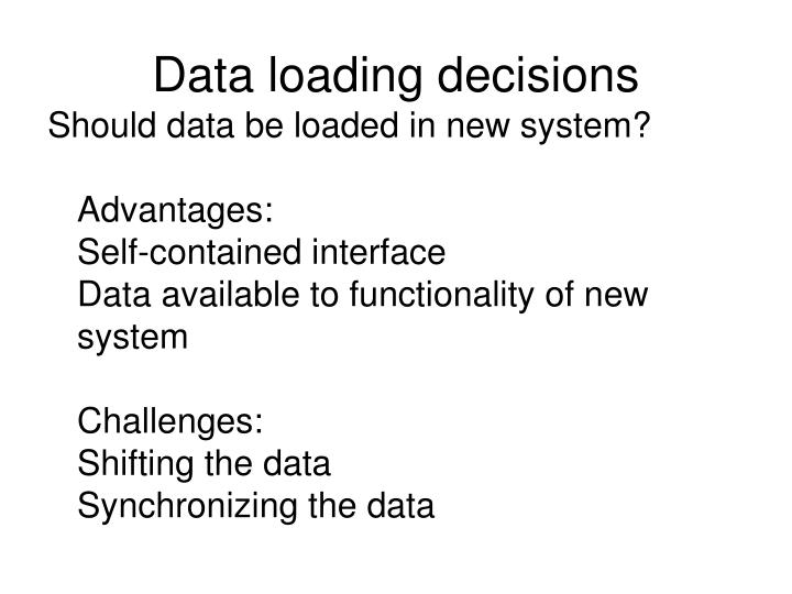 Data loading decisions