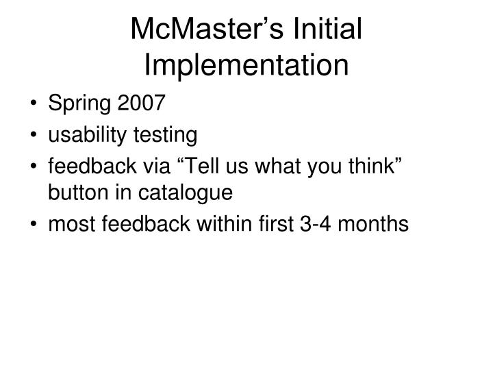 McMaster's Initial Implementation