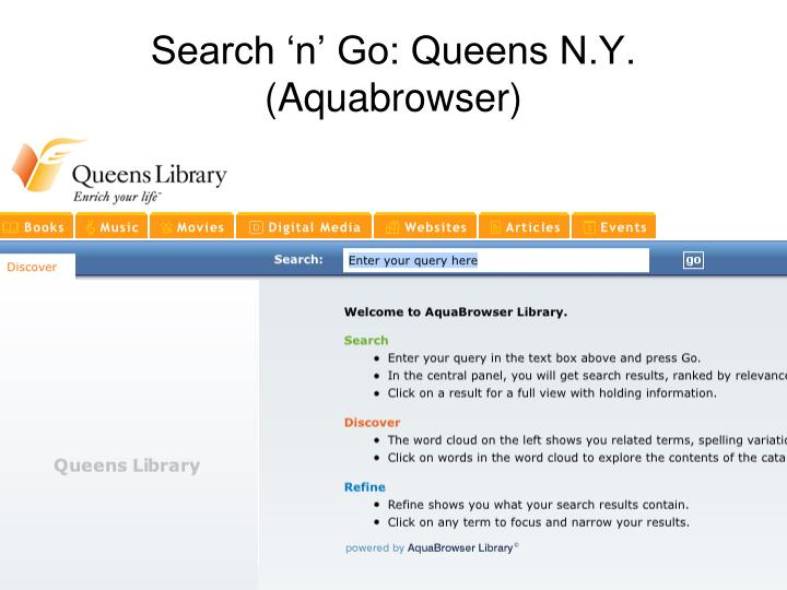 Search 'n' Go: Queens N.Y. (Aquabrowser)