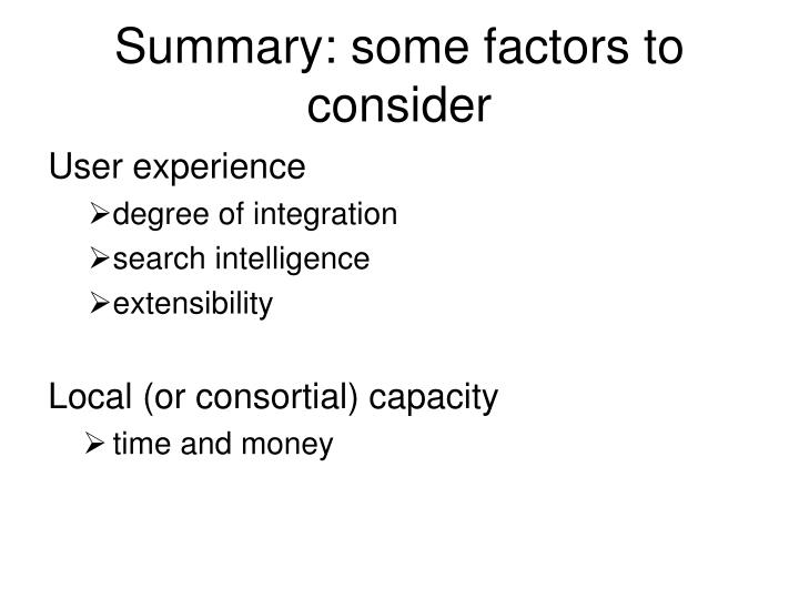 Summary: some factors to consider