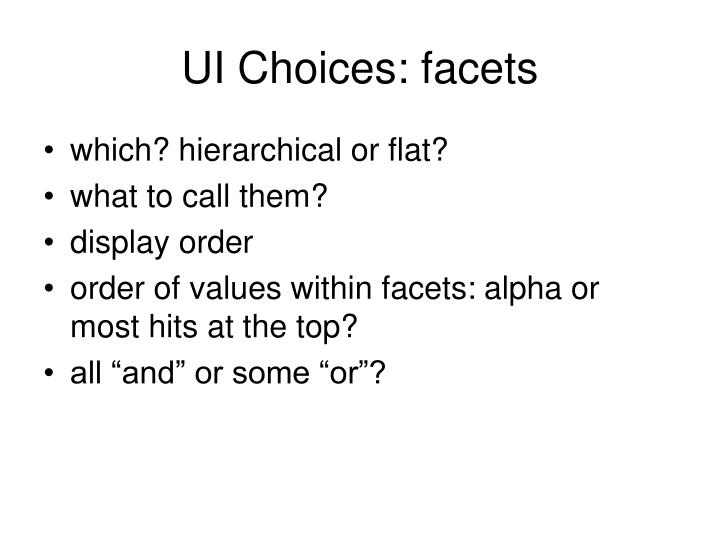UI Choices: facets