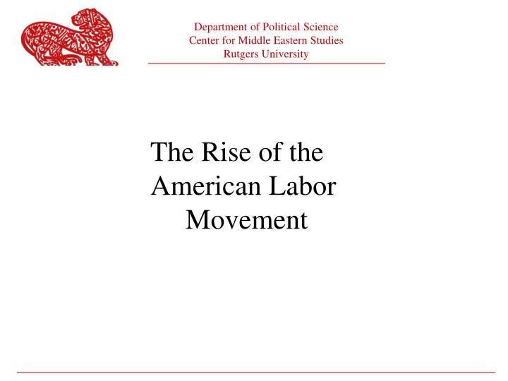 The Rise of the American Labor