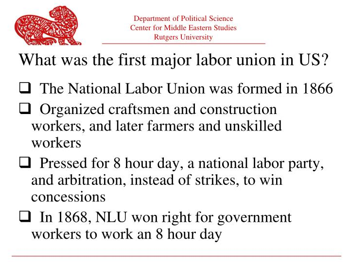 The National Labor Union was formed in 1866