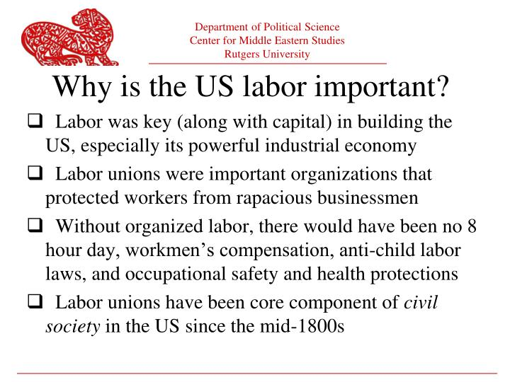 Labor was key (along with capital) in building the US, especially its powerful industrial economy