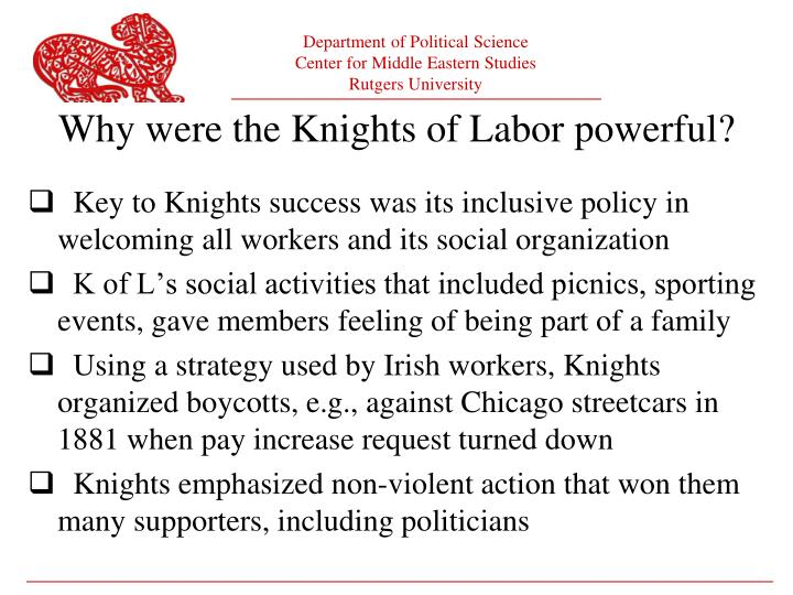 Key to Knights success was its inclusive policy in welcoming all workers and its social organization