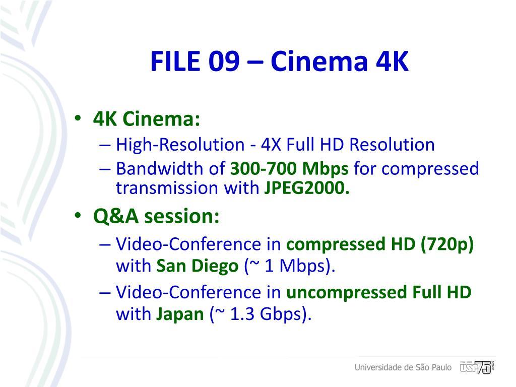 FILE 09 – Cinema 4K