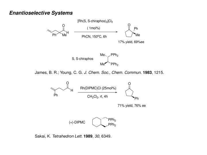 Enantioselective Systems