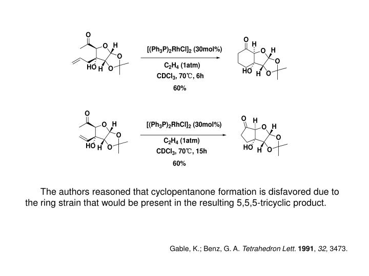 The authors reasoned that cyclopentanone formation is disfavored due to the ring strain that would be present in the resulting 5,5,5-tricyclic product.