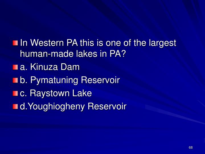 In Western PA this is one of the largest human-made lakes in PA?