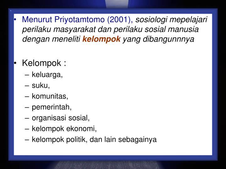 Menurut Priyotamtomo (2001),