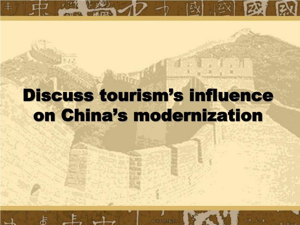 Discuss tourism's influence on China's modernization