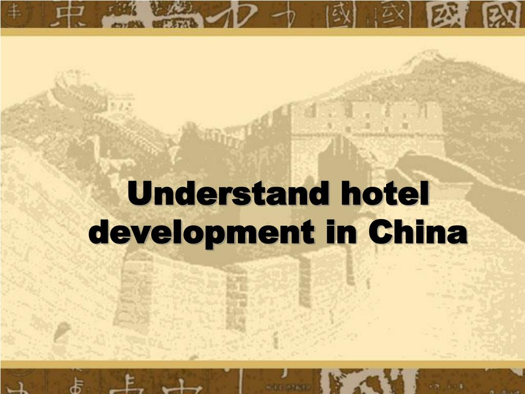 Understand hotel development in China