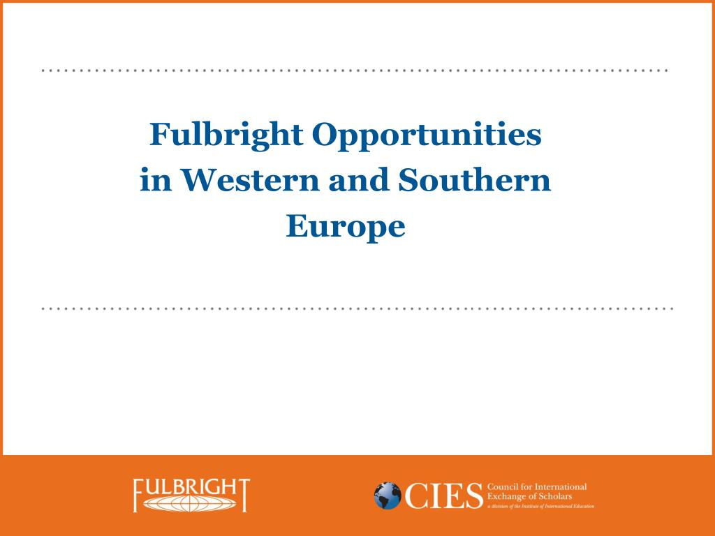 Fulbright Opportunities in Western and Southern Europe