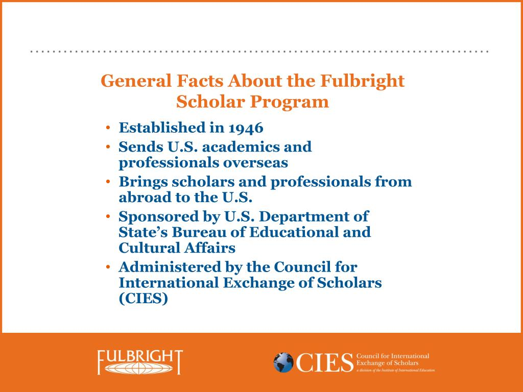 General Facts About the Fulbright Scholar Program