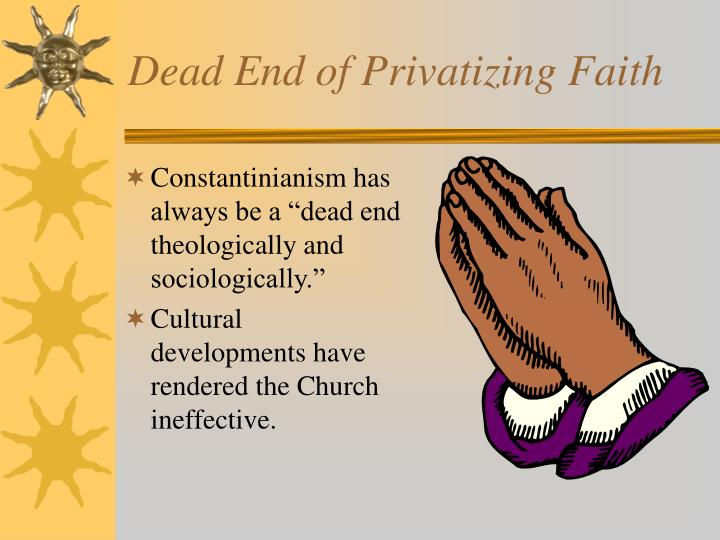 Dead End of Privatizing Faith