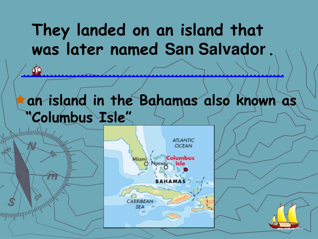 They landed on an island that was later named