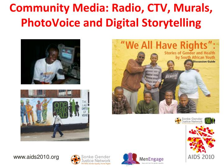Community Media: Radio, CTV, Murals, PhotoVoice and Digital Storytelling