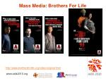 mass media brothers for life