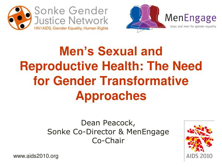 Men s sexual and reproductive health the need for gender transformative approaches