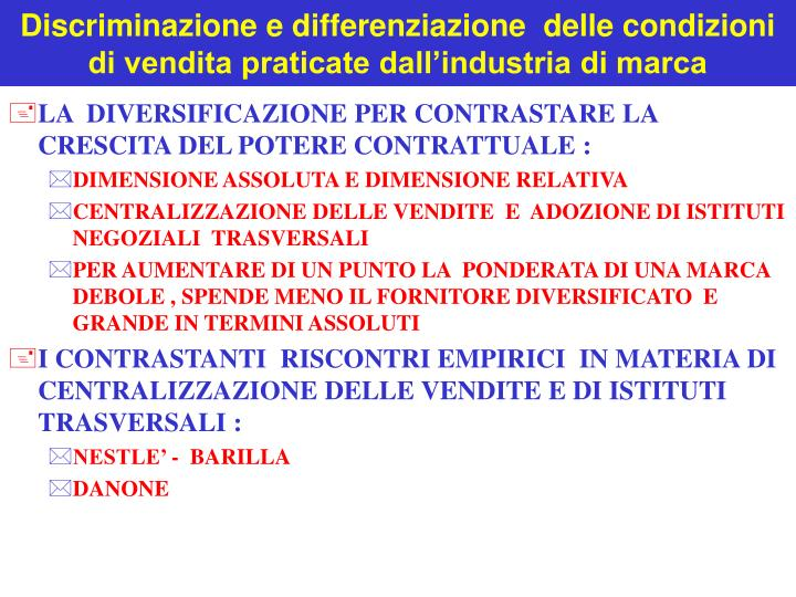 Discriminazione e differenziazione  delle condizioni di vendita praticate dall'industria di marca