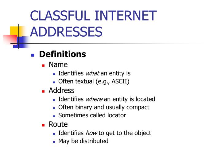 CLASSFUL INTERNET ADDRESSES