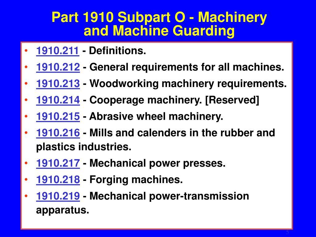 Part 1910 Subpart O - Machinery