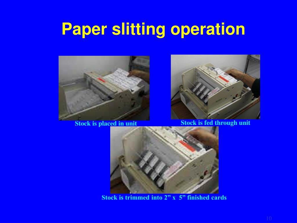 Paper slitting operation