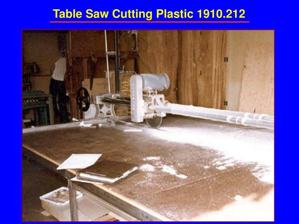 Table Saw Cutting Plastic 1910.212
