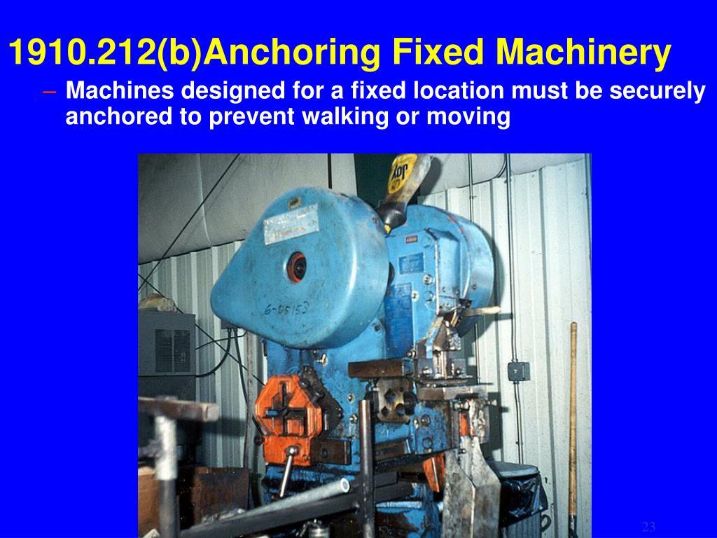 1910.212(b)Anchoring Fixed Machinery