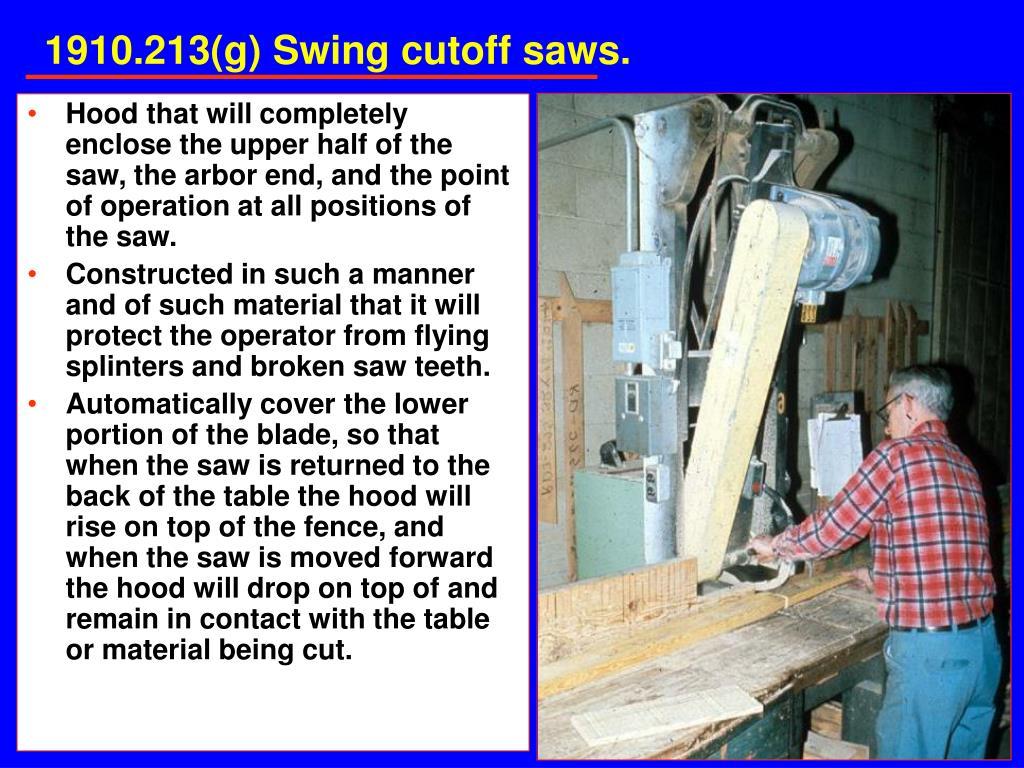 1910.213(g) Swing cutoff saws.