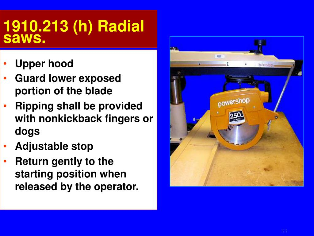 1910.213 (h) Radial