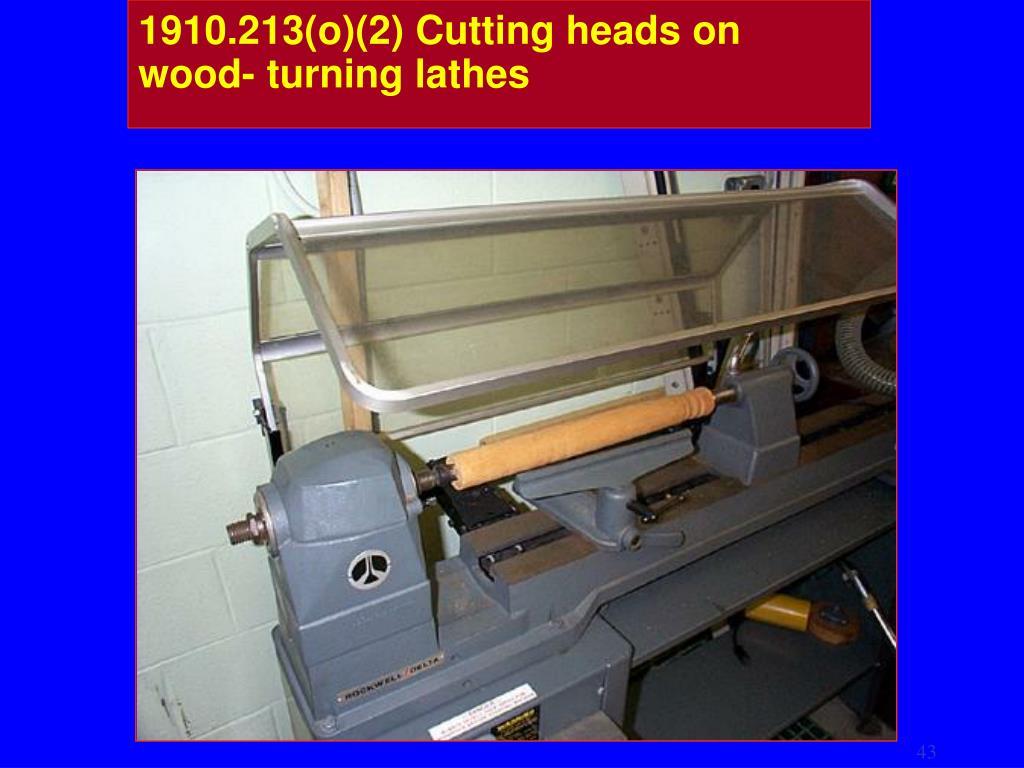 1910.213(o)(2) Cutting heads on